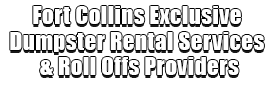 Fort Collins Exclusive Dumpster Rental Services & Roll Offs Providers Logo